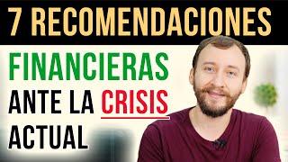 Video: 7 Recomendaciones Financieras Ante La Crisis Actual