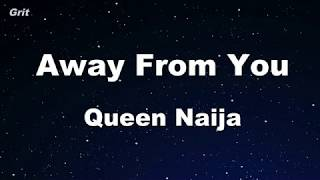 Away From You   Queen Naija Karaoke 【No Guide Melody】 Instrumental
