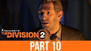 THE DIVISION 2 Gameplay Walkthrough Part 10 - SAVING THE PRESIDENT (Full Game)