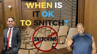 Snitching: When is it ok to snitch?