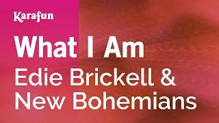 Karaoke What I Am - Edie Brickell *