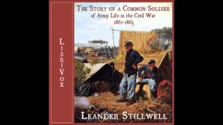 Story of a Common Soldier of Army Life in the Civil War (FULL Audiobook)