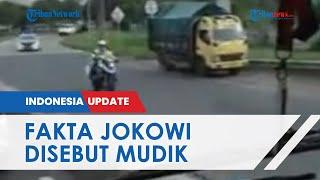 Video Mobil Jokowi RI1 Dikawal Ketat Disebut Mudik oleh Perekam,Ternyata Kunjungan Kerja di Surabaya