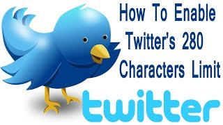 How To Enable Twitter's 280 Characters Limit