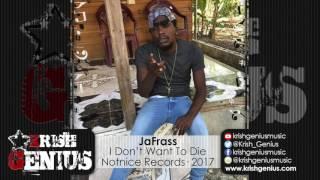 Jafrass - I Dont Want To Die [Kingston City Riddim] January 2017