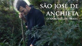 SÃO JOSÉ DE ANCHIETA - O APÓSTOLO DO BRASIL | HD