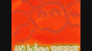 40 Below Summer - Sunburn