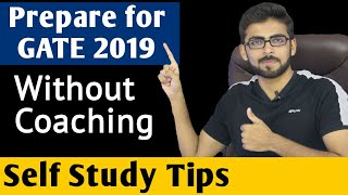 GATE 2019 : Self Study Tips | Prepare for GATE 2019 without coaching | GATE Tips