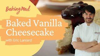 Eric lanlards baked vanilla cheesecake
