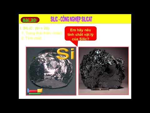 Hóa học 9 bài 30 Silic, công nghệ silicat