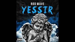Rod Wave   Yessir (Official Audio)