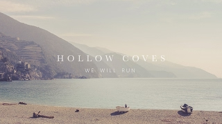 Hollow Coves   We Will Run