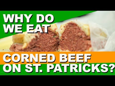 Why do we eat corned beef on St. Patrick's Day?