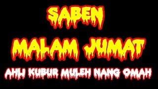 SABEN MALAM JUM'AT AHLI KUBUR MULIH NANG OMAH | Gamelan Sholawat Terbaru AJI SOKO Show Mundu