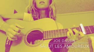 Salut Les Amoureux   Joe Dassin Cover By Manon