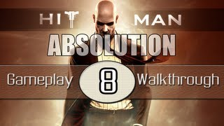 Hitman Absolution Gameplay Walkthrough - Part 8 - A Run For Your Life (Pt.2)