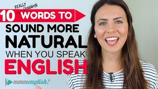 10 Common Words To Sound Natural! 👄 English Pronunciation