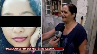 Caso Mellanys: adolescente reaparece após sete dias sem dar notícias