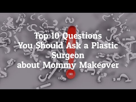 What-are-the-Top-10-Questions-you-Should-Ask-a-Plastic-Surgeon-before-Going-for-Mommy-Makeover-in-Tijuana-Mexico
