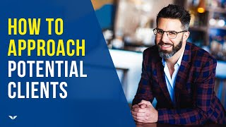How To Approach Potential Clients (Try This!)   Rich Litvin