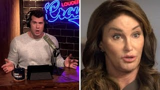 TRANSGENDER FASCISM: Caitlyn Jenner Goes FULL #SJW! | Louder With Crowder | Kholo.pk