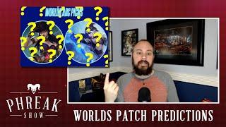 Phreak Show   Worlds Patch Predictions