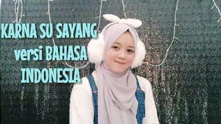 KARNA SU SAYANG Versi Bahasa Indonesia ( Near Ft Dian Sorowea )
