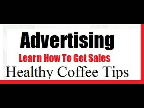 Healthy Coffee Review|Tips On How To Create A Successful Business