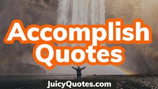 Top 15 Accomplishment Quotes and Sayings 2020 - (To Get The Most Done)