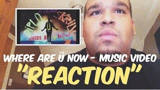 "Skrillex and Diplo - Where Are Ü Now ft. Justin Bieber Music Video ""REACTION"""