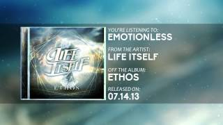 Life Itself - Emotionless (Official Video)