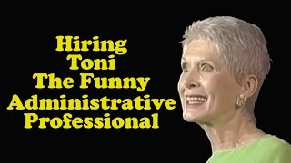"Jeanne Robertson  ""Hiring Toni - The Funny Administrative Professional"""