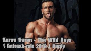 Duran Duran - Wild Boys [ Refresh-mix 2019 ] Duply