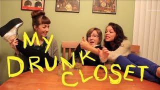 """My Drunk Closet"""