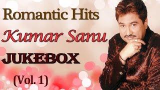 Kumar Sanu Romantic Songs | Jukebox | Bollywood Evergreen 90's Hits | Vol. 1