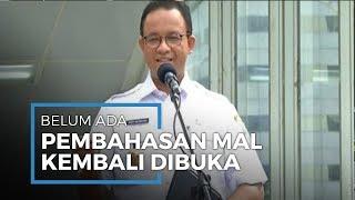 Mal di Jakarta Buka 5 Juni, Anies Baswedan Itu Imajinasi, PSBB Bisa Diperpanjang