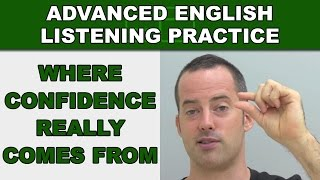 Where Confidence Really Comes From - Advanced English Listening Practice - 68