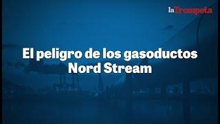 El peligro de los gasoductos Nord Stream
