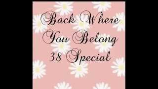 Back Where You Belong - 38 Special