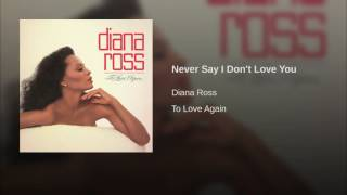 Never Say I Don't Love You