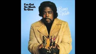 Barry White - I'm Gonna Love You Just A Little More Baby
