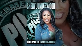Sheryl Underwood: Too Much Information