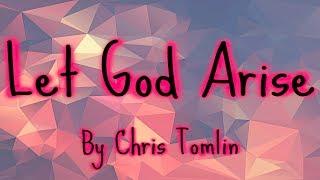 Let God Arise by Chris Tomlin (*Copyright)