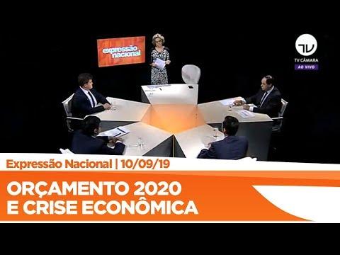 Expressão Nacional - Orçamento 2020 e crise econômica