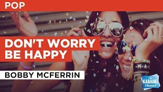 """Don't Worry Be Happy In The Style Of """"Bobby McFerrin"""" With Lyrics (no Lead Vocal) Karaoke Video"""