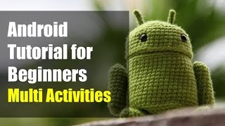 Android Tutorial for Beginners - Multiple Activities (Android Studio 2015)