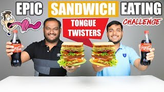 EPIC TONGUE TWISTERS SANDWICH EATING CHALLENGE   Sandwich Eating Competition   Food Challenge