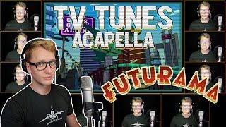 FUTURAMA - TV Tunes Acapella
