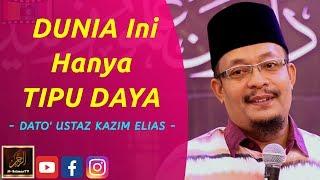 Dato' Ustaz Kazim Elias - DUNIA Ini Hanya TIPU DAYA