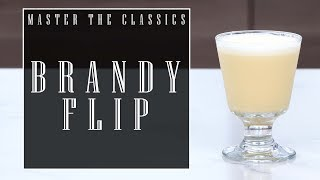 Master The Classics: Brandy Flip